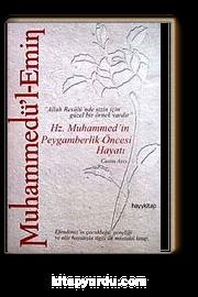 """Muhammedü'l-Emin: Hz. Muhammed'in Peygamberlik Öncesi Hayatı  & """"Allah Resulü'nde Sizin İçin Güzel Bir Örnek Vardır"""""""