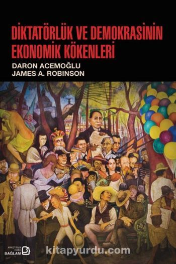 Diktatörlük ve Demokrasinin Ekonomik Kökenleri