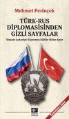 Türk-Rus Diplomasisinden Gizli Sayfalar & Siyaset- Askeriye- Ekonomi- Kültür- Bilim- Spor