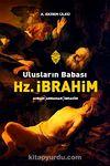 Ulusların Babası Hz. İbrahim & Avram-Abraham-İbrahim