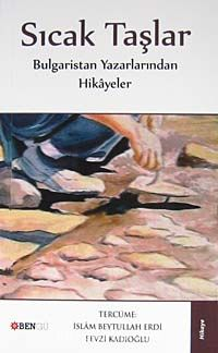 Sıcak TaşlarBulgaristan Yazarlarından Hikayeler -  pdf epub