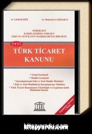 Yeni Türk Ticaret Kanunu & Gerekçeli, Karşılaştırma Tablolu Eski ve Yeni  Kanun Maddeleri ile Birlikte