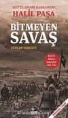 Bitmeyen Savaş & Kut'ül Amare Kahramanı Halil Paşa