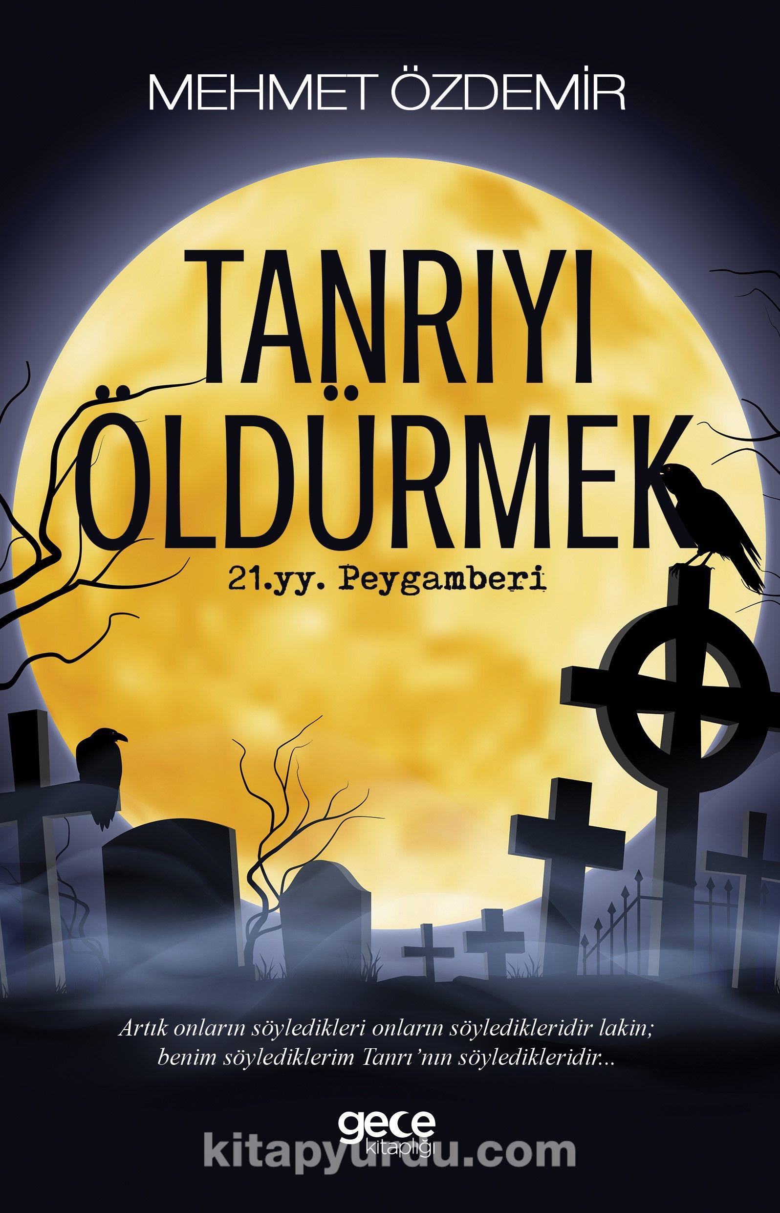 Tanrıyı Öldürmek21. yy. Peygamberi - Mehmet Özdemir pdf epub