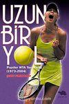 Uzun Bir Yol & Popüler WTA Tour Tarihi (1973-2004)