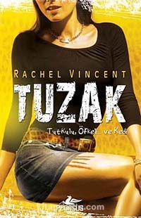 Tuzak / Dönüşüm Serisi -4 - Rachel Vincent pdf epub