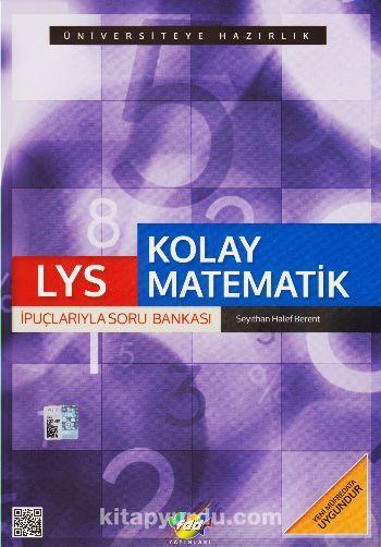 LYS Kolay Matematik İpuçlarıyla Soru Bankası - Seyithan Halef Berent pdf epub