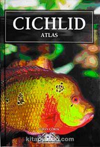 Cichlid Atlas (Ciklet Atlası - Akvaryum Balıkları) - Ayhan Çörek pdf epub