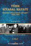 Türk Siyasal Hayatı - V Vesayet Gölgesinde Siyaset 1960-1980