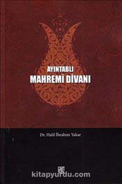 Ayıntablı Mahremi Divanı - Dr. Halil İbrahim Yakar pdf epub
