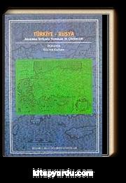 Türkiye - Rusya İlişkilerinde İhtilaflı Konular ve Çözümleri