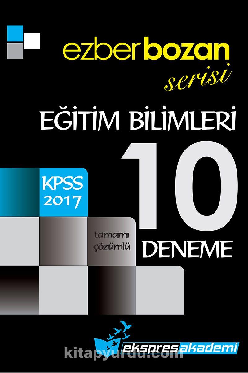 2017 KPSS Eğitim Bilimleri Ezberbozan Serisi Tamamı Çözümlü 10 Deneme - Kollektif pdf epub