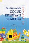 Okul Öncesinde Çocuk Edebiyatı ve Medya