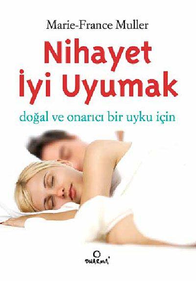 Nihayet İyi Uyumak (Cep Boy) Doğal ve Onarıcı Bir Uyku İçin - Marie France Muller pdf epub
