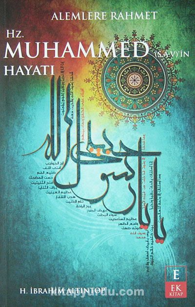Alemlere Rahmet Hz. Muhammed (s.a.v.)'in Hayatı - Halil İbrahim Altıntop pdf epub