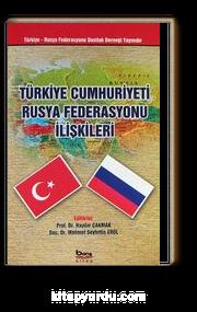 Türkiye Cumhuriyeti Rusya Fedesrasyonu İlişkileri