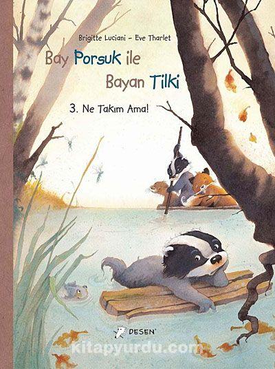 Bay Porsuk ile Bayan Tilki 3 / Ne Takım Ama! - Brigitte Luciani pdf epub