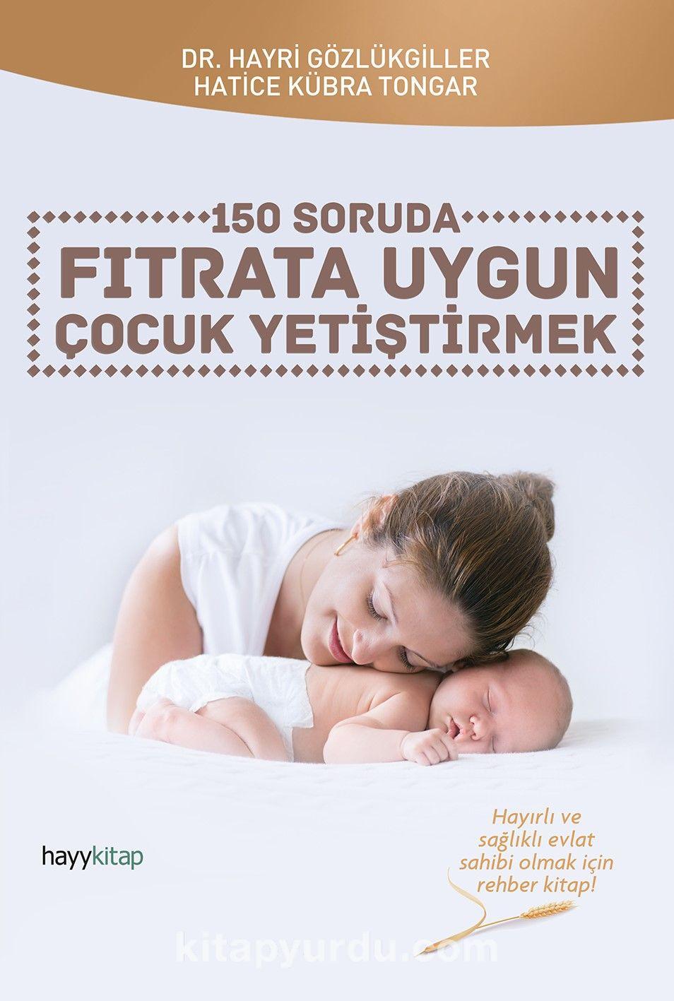 150 Soruda Fıtrata UygunÇocuk Yetiştirmek