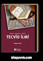 Türkçe-Osmanlıca-Arapça Tecvid İlmi