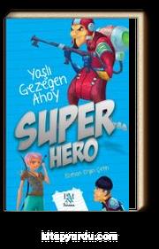 Süper Hero & Yaşlı Gezegen Ahoy