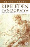 Kibele'den Pandora'ya / Kadının Tarihsel Yenilgisi