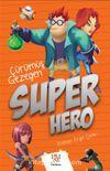 Süper Hero / Çürümüş Gezegen
