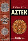 A'dan Z'ye Aztek