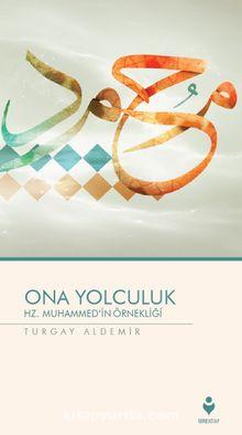 Ona Yolculuk - Hz. Muhammed'in Örnekliği