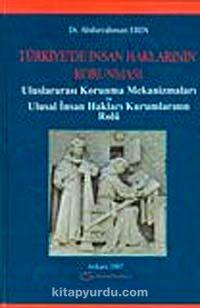 Türkiye'de İnsan Haklarının Korunması Uluslararası Korunma Mekanizmaları ve Ulusal İnsan Hakları Kurumlarının Rolü - Abdurrahman Eren pdf epub