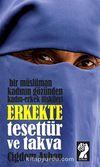 Erkekte Tesettür ve Takva & Bir Müslümanın Gözünden Kadın-Erkek İlişkileri