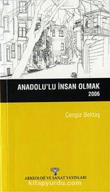 Anadolu'lu İnsan Olmak / 2006