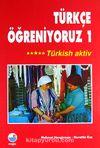 Türkçe Öğreniyoruz 1 / Türkisch Aktiv
