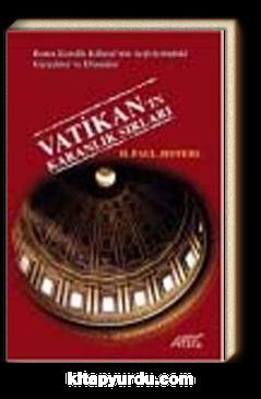 Vatikan'ın Karanlık Sırları  & Roma Katolik Kilisesi'nin Arşivlerindeki Gerçekler ve Efsaneler