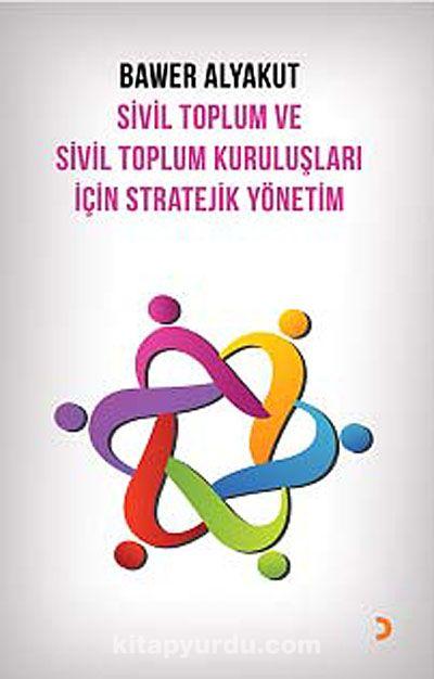 Sivil Toplum ve Sivil Toplum Kuruluşları İçin Stratejik Yönetim