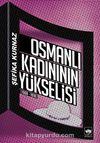 Osmanlı Kadınının Yükselişi (1908-1918)