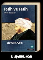 Fatih ve Fetih & Mitler ve Gerçekler