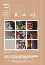 Üç Ekoloji / Doğa, Düşünce, Siyaset Yeşil Politika ve Özgürlükçü Düşünce Seçkisi:10 Yaz 2013 & Gezi Direnişi Özel Sayısı