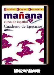 Manana 2 Cuaderno de Ejercicios A2 (İspanyolca Orta-Alt Seviye Çalışma Kitabı)