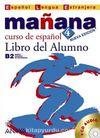 Manana 4 Libro del Alumno B2 +CD (İspanyolca Orta-Üst Seviye Ders Kitabı +CD)