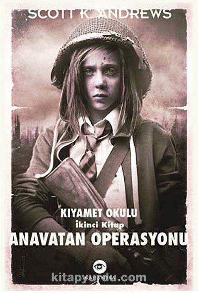 Anavatan Operasyonu / Kıyamet Okulu İkinci Kitap