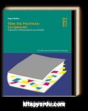 Türk Dış Politikası Çalışmaları / Cumhuriyet Dönemi İçin Ulusal Rehber