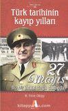 27 Mayıs Bu Bir İhtilal Değil Darbedir & Türk Tarihinin Kayıp Yılları