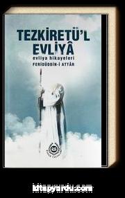 Tezkiretü'l Evliya & Evliya Hikayeleri