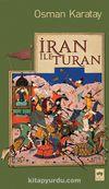 İran ile Turan & Eskiçağ'da Avrasya ve Ortadoğu'yu Hayal Etmek