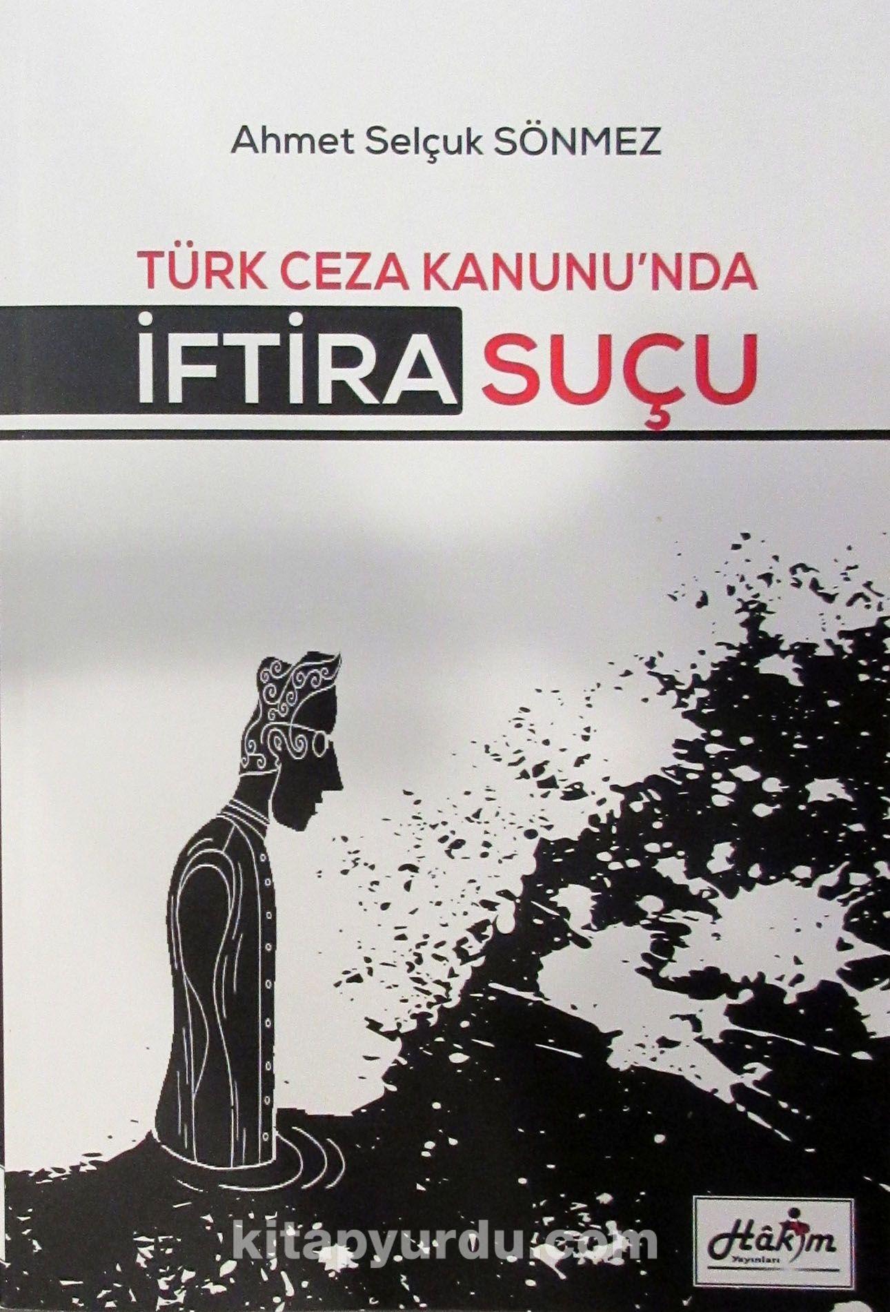 Türk Ceza Kanunu'nda İftira Suçu - Ahmet Selçuk Sönmez pdf epub