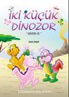 İki Küçük Dinozor & Kendin Ol