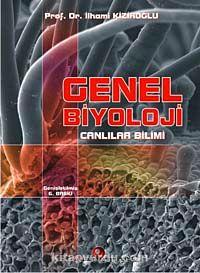 Genel BiyolojiCanlılar Bilimi - Prof. Dr. İlhami Kiziroğlu pdf epub