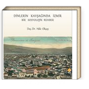 Dinlerin Kavşağında İzmir & Bir Sosyolojik Rehber
