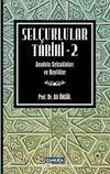 Selçuklular Tarihi -2 & Anadolu Selçukluları ve Beylikler