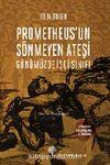 Prometheus'un Sönmeyen Ateşi & Günümüzde İşçi Sınıfı